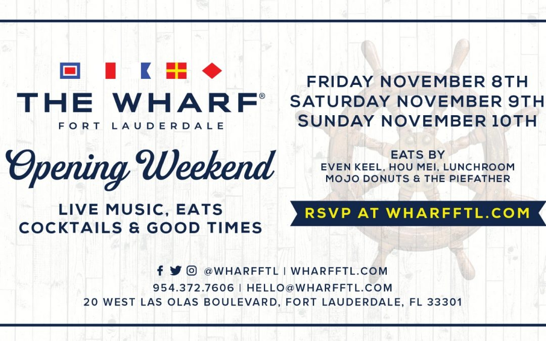 The Wharf Fort Lauderdale Opens November 8th, 9th, and 10th with Top Culinary Talent as their Resident Food Vendors